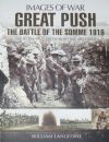 Great Push - The Battle of the Somme 1916, subtitled 'Images of War - Photographs from Wartime Archives'